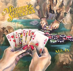 WILD CARDS! With its dozen tracks, The Mother Corn Shuckers new CD All In will have you boot-scooting across your living room floor. - CD COVER PAINTING BY COLLEEN GNOS