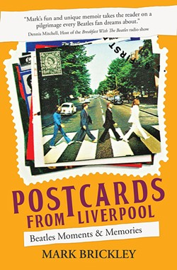 Postcards from Liverpool: Beatles Moments & Memories  - PHOTO COURTESY OF MARK BRICKLEY