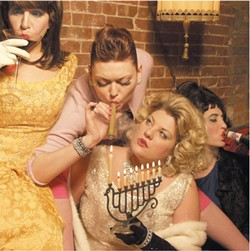 CAN I BORROW YOUR MENORAH? :  Light up your life with Nice Jewish Girls Gone Bad a mix of comedy, music, spoken word, and burlesque at the Steynberg Gallery on Aug. 4. - PHOTO COURTESY OF NICE JEWISH GIRLS GONE BAD