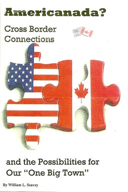 KNOW THY NEIGHBOR:  After realizing how little most Americans know about Canada, William Seavey decided to write 'AmeriCanada? Cross Border Connections and Possibilities for Our One Big Town.' - IMAGE COURTESY OF WILLIAM SEAVEY