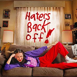 YOUTUBE STAR The Netflix Orignals show Haters Back Off hilariously parodies the strange craving for YouTube fame and our societal drive for online attention. - PHOTO COURTESY OF NETFLIX