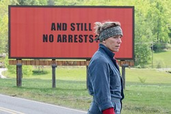 OUT IN THE OPEN Frustrated at the lack of investigation into her daughter's murder, a mother puts up several large billboards outside her small town in Three Billboards Outside Ebbing, Missouri. - PHOTO COURTESY OF FOX SEARCHLIGHT PICTURES