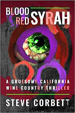 BUZZED Blood Red Syrah, a psychedelic thriller by former Santa Maria Times journalist Steve Corbett, came out in October. - IMAGE COURTESY STEVE CORBETT
