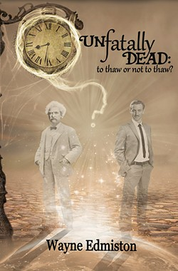 REDO? Unfatally Dead: To Thaw or Not to Thaw? by local author Wayne Edmiston imagines the iconic Walt Disney getting a second chance at life. - IMAGE COURTESY OF WAYNE EDMISTON