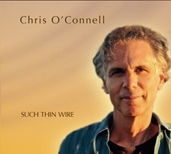 SUCH THIN WIRE With many songs inspired by his work in hospice, these tracks cut right to the heart. - IMAGE COURTESY OF CHRIS O'CONNELL