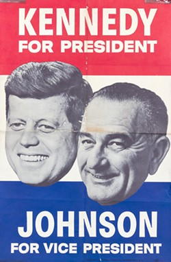 SIMPLE BUT EFFECTIVE This 1960 Kennedy-Johnson poster made by an unidentified artist captures a simple and straightforward style of poster-making that centers on the faces of the candidates rather than symbolic messaging. - PHOTO COURTESY OF EXHIBITSUSA