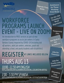 UPCOMING EVENT The Workforce Development Board of Santa Barbara County encourages any job seeker to attend their free virtual event on Thursday, available in both English and Spanish. - IMAGE COURTESY OF THE WORKFORCE DEVELOPMENT BOARD