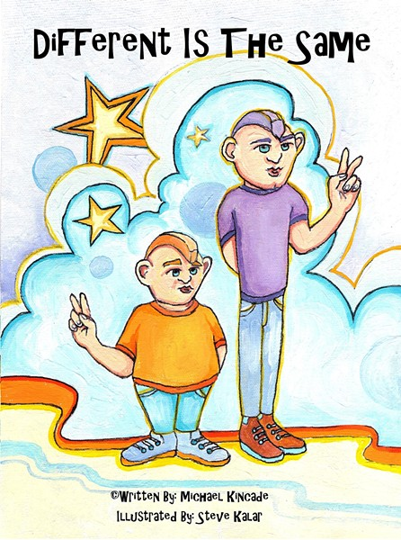 TOLERANCE Different Is The Same, a children's book written in poetic verse by Michael Kincade and Steve Kalar, aims to teach young ones the importance of tolerance for others. - IMAGE COURTESY OF MICHAEL KINCADE