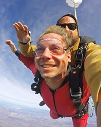 THE GIFT OF FLIGHT Skydive Santa Barbara offers tandem jumps at altitudes so high that jumpers are provided oxygen for the minute-and-a-half free fall to the ground.