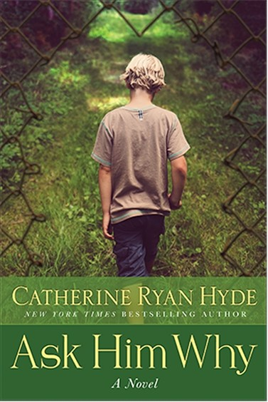 FACT, NOT FICTION:  Cambria based author Catherine Ryan Hyde's latest book, 'Ask Him Why,' deals with the subject of public and media scrutiny after a soldier returns home from Iraq under questionable circumstances. - IMAGE COURTESEY OF CATHERINE RYAN HYDE