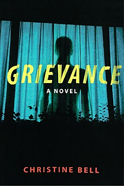 LOSS Lily Declan looks for answers after the death of her husband leads to a series of strange events, including a mysterious gift, a home break-in, and a fake Facebook memorial, in Christine Bell's novel, Grievance. - IMAGE COURTESY OF CHRISTINE BELL