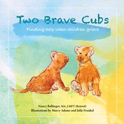 Two Brave Cubs:  Finding help when children grieve by local author Nancy Ballinger - Uploaded by coalescebookstore 1