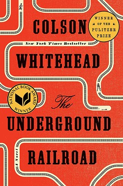 The Underground Railroad by Colson Whitehead - PROVIDED