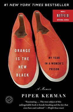 Piper Kerman's book Orange Is the New Black: My Year in a Women's Prison was made into a Netflix series that started in 2013. - PROVIDED