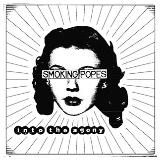 Into the Agony by Smoking Popes - PROVIDED