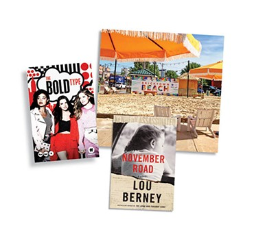 The Bold Type | Photo Freeform / Walt Disney Television / provided • Bricktown Beach | Photo Downtown OKC Partnership / provided • November Road  | Image Harper Collins Publishers / provided