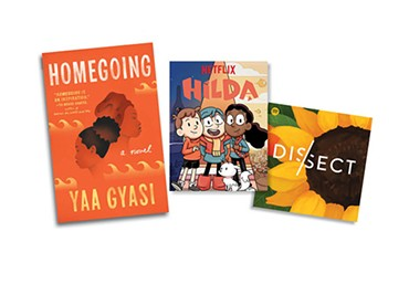 Homegoing | Image Penguin Random House / provided • Hilda | Image Netflix / provided •  Dissect | Image Dissect / provided