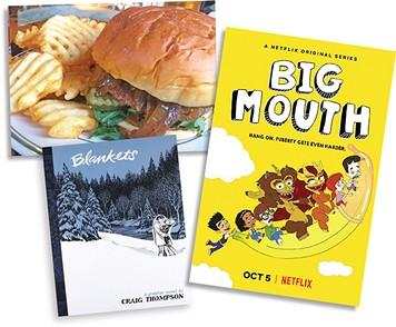 veggie burger  | Jacob Threadgill • Big Mouth | Netflix / provided • Blankets | Drawn & Quarterly / provided