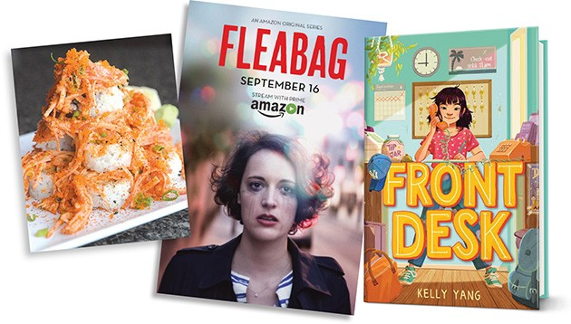 GoGo Sushi | Photo Gazette / file • Fleabag (Amazon Prime) | Photo Amazon Prime / provided • Front Desk by Kelly Yang | Photo Scholastic / provided