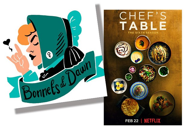 Chef's Table (Netflix)   Photo Netflix / provided • Bonnets at Dawn podcast   Image Bonnets at Dawn / provided
