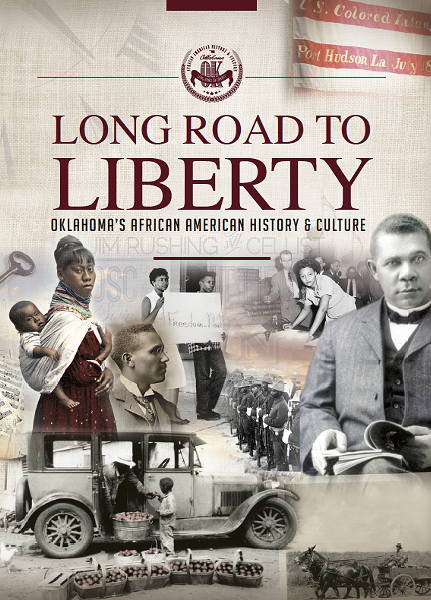 Long Road to Liberty: Oklahoma's African American History and Culture - OKLAHOMA TOURISM / PROVIDED