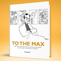 To the Max: Max Weitzenhoffer's Magical Trip from Oklahoma to New York and London—and Back by Tom Lindley was published in August.