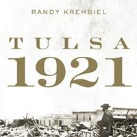 Tulsa 1921: Reporting a Massacre by Randy Krehbiel