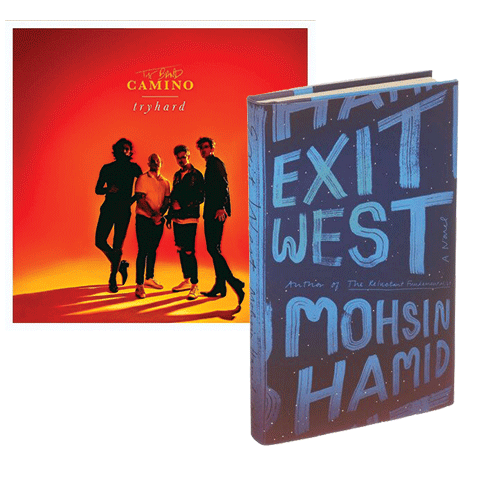 TRYHARD BY THE BAND CAMINO | IMAGE ELEKTRA / PROVIDED || EXIT WEST BY MOHSIN HAMID | IMAGE RIVERHEAD BOOKS / PROVIDED