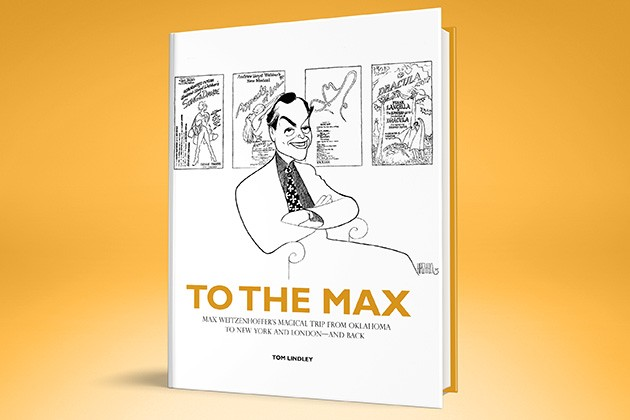 To the Max: Max Weitzenhoffer's Magical Trip from Oklahoma to New York and London—and Back by Tom Lindley was published in August. - FULL CIRCLE PRESS / PROVIDED