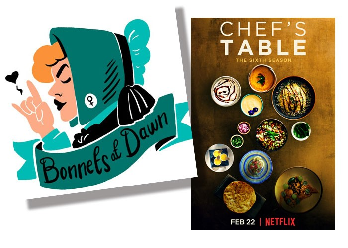 Chef's Table (Netflix) | Photo Netflix / provided • Bonnets at Dawn podcast | Image Bonnets at Dawn / provided