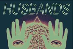 """Song review: Husbands — """"Aikin"""""""