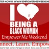 I Love Being A Black Woman - Empower Me Weekend @ Sheraton Hotel