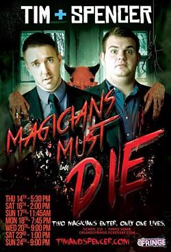 Tim + Spencer's Magicians Must Die at the 2015 Orlando Fringe - IMAGE VIA TIM + SPENCER