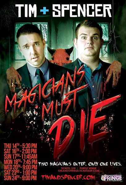 Tim + Spencer's Magicians Must Die at the 2015 Orlando Fringe - IMAGE VIA TIM + SPENCER