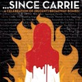 Fringe Review: ...SINCE CARRIE: A Celebration of (Recent) Broadway Bombs!