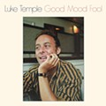 Luke Temple lives and dies by '80s nostalgia on 'Good Mood Fool'
