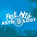 The universe has always played tricks on you: Free Will Astrology for the week of May 6-12