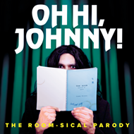 Fringe 2018 review: 'Oh Hi, Johnny, the Room-sical Parody' will tear you apart