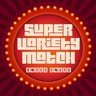 Fringe 2019 Review: 'Super Variety Match Bonus Round'
