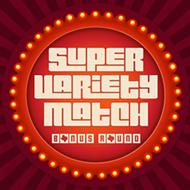 Fringe 2019 Review: 'Super Variety Match Bonus Round'
