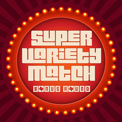 supervarietymatchbonusround_1200x1200.png