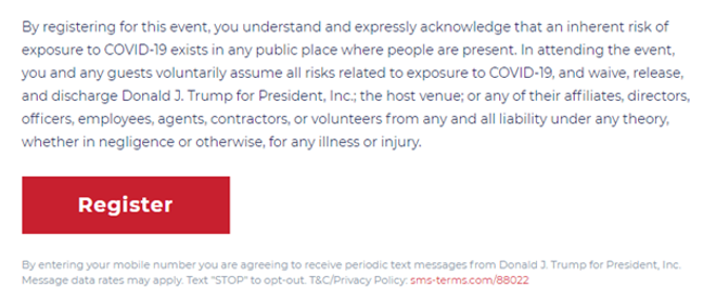 Trump rally attendees are made to sign a coronavirus waiver ahead of events absolving the campaign of any liability. - DONALDJTRUMP.COM