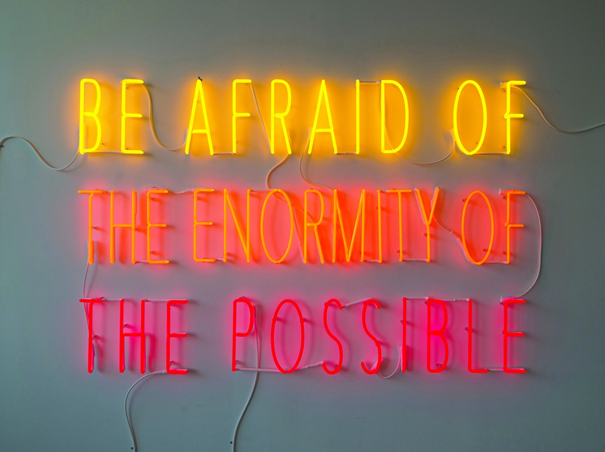 """Be Afraid of the Enormity of the Possible,"" 2015, courtesy of the artist and Galerie Lelong"