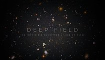 <i>Deep Field: The Impossible Magnitude of our Universe</i>