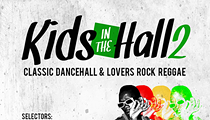 Kids in the Hall: A Classic Dancehall Party