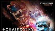 Sergei Kossenko: Tchaikovsky Through The Time Machine