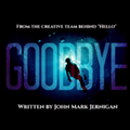 Fringe 2019 Review: 'Goodbye'