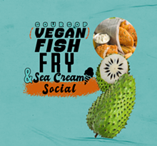 SourSop Vegan Fish Fry, April 9, 2021 - Uploaded by TWOPEASEVENTS