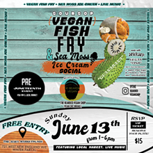 """""""Soursop Vegan Fish Fry: Pre-Juneteenth Edition""""  SUNDAY June 13, 2021 - Uploaded by TWOPEASEVENTS"""