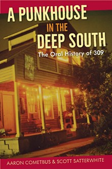 """""""A Punkhouse in the Deep South: The Oral History of 309"""" - Uploaded by Christopher Satterwhite"""